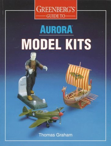 Greenberg's Guide to Aurora Model Kits by Thomas Graham (1998-08-02)