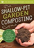 Shallow-Pit Garden Composting: The Easy, No-Smell, No-Turning Way to Create Organic Compost for Your Garden (Backyard Renaissance Collection)