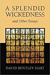 A Splendid Wickedness and Other Essays