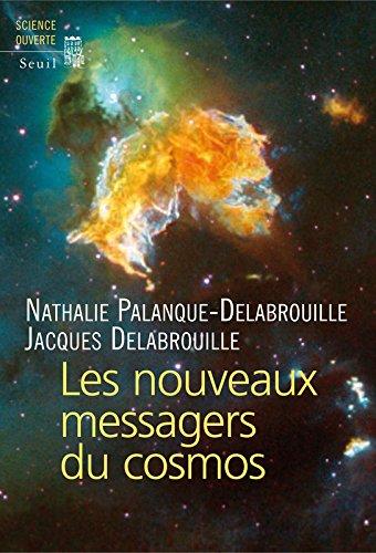 Les Nouveaux Messagers du Cosmos par Nathalie Palanque-Delabrouillle