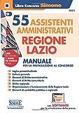 55 assistenti amministrativi Regione Lazio. Manuale per la preparazione al concorso. Con software di simulazione