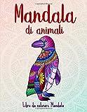 Mandala di animali: 50 Mandala di animali per bambini a partire dai 8 anni. Stimola la creatività, concentrazione, e le abilità motorie.