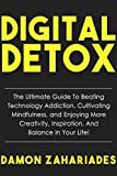 #2: Digital Detox: The Ultimate Guide To Beating Technology Addiction, Cultivating Mindfulness, and Enjoying More Creativity, Inspiration, And Balance In Your Life!