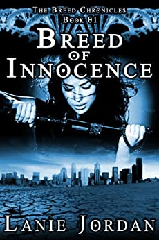 Breed of Innocence (The Breed Chronicles Book 1) by [Jordan, Lanie]