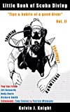 Little Book Of Scuba Diving Vol II:Tips & habits of a good diver ('Tips & habits of a good diver' 2)...