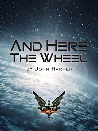 Elite and here the wheel elite dangerous ebook john harper elite and here the wheel elite dangerous by harper john fandeluxe PDF