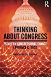 Thinking About Congress: Essays on Congressional Change by Lawrence C. Dodd (2011-12-14)