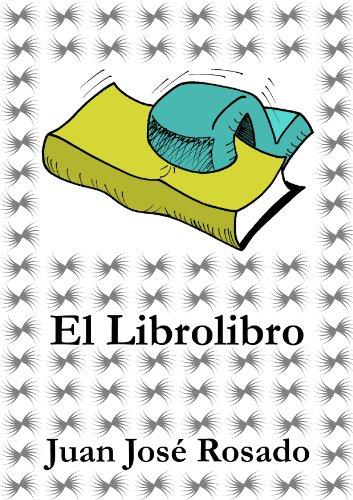 El Librolibro por Juan José Rosado
