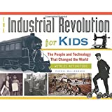 Industrial Revolution for Kids, The