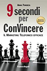 Nove secondi per convincere. Il marketing telefonico efficace Formato Kindle