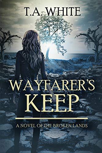 Wayfarer's Keep (The Broken Lands, Band 3)