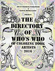 The Directory Of Who's Who of Coloring Book Artists 2016: Adult Coloring Book Artist Directory: Volume 1