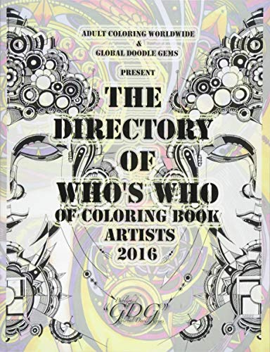 The Directory Of Who's Who of Coloring Book Artists 2016: Adult Coloring Book Artist Directory