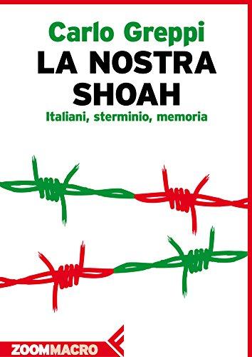 La nostra Shoah: Italiani, sterminio, memoria
