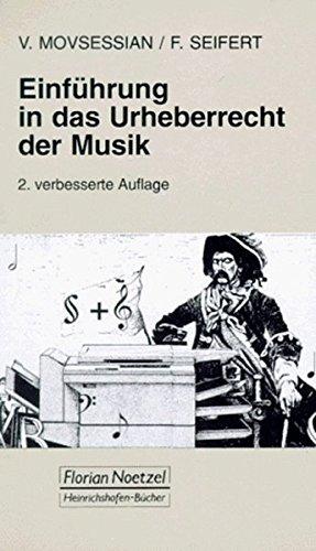 Einführung in das Urheberrecht der Musik (Taschenbücher zur Musikwissenschaft)