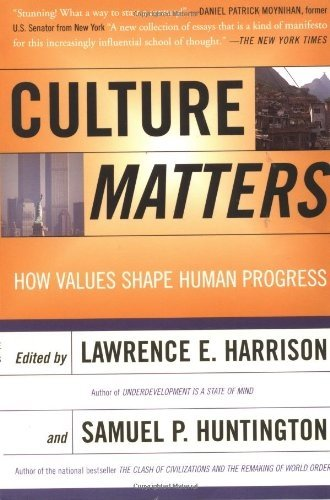 Culture Matters: How Values Shape Human Progress por Lawrence Harrison