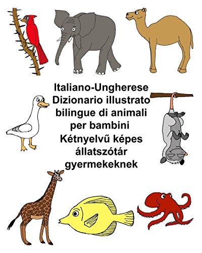 Italiano-Ungherese Dizionario illustrato bilingue di animali per bambini