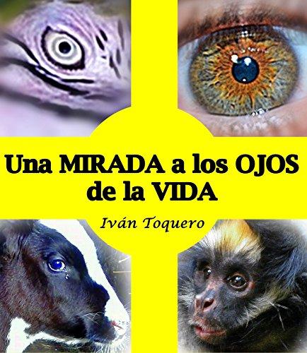 Una MIRADA a los OJOS de la VIDA: Entre animales y humanos