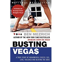 Busting Vegas: A True Story of Monumental Excess, Sex, Love, Violence, and Beating the Odds (English Edition)