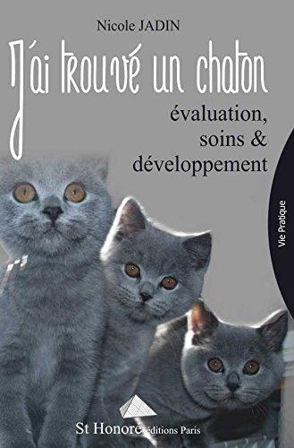 J'ai trouvé un chaton, évaluation, soins et développement par Nicole JADIN