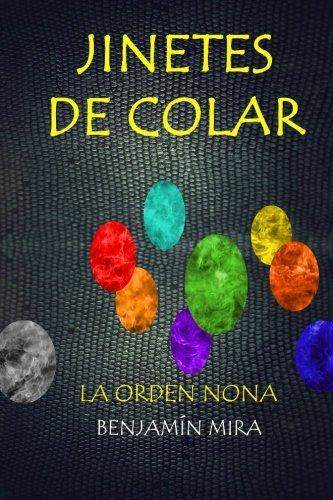 Jinetes de Colar: La Orden Nona: Volume 1 por Benjamín Mira