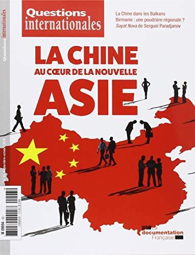 La Chine au Coeur de la Nouvelle Asie par La Documentation Fra