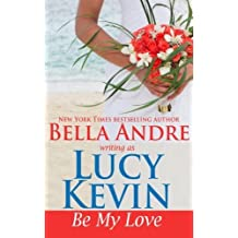 Be My Love: A Walker Island Romance, Book 1 (Volume 1) by Lucy Kevin (2015-05-07)