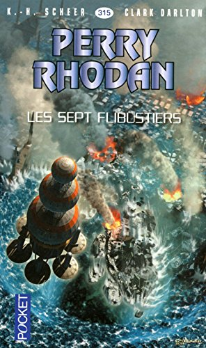 Perry Rhodan n°315 - Les Sept Flibustiers (2) par K. H. SCHEER