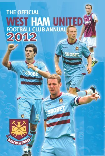 Official West Ham United FC Annual 2012 (Annuals 2012) by Rob Pritchard (2011-10-01)