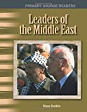 Leaders of the Middle East (Primary Source Readers: The 20th Century)