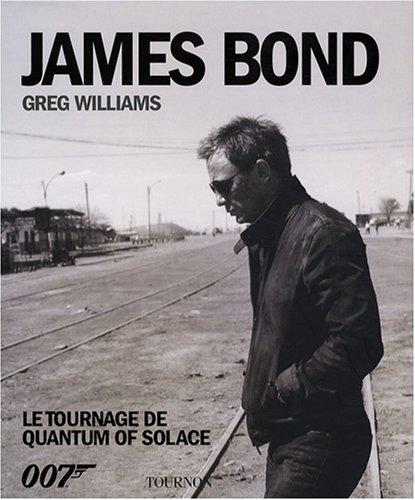 James Bond le tournage : Le tournage de quantum of solace