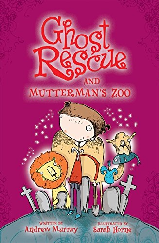 Ghost Rescue and Mutterman's zoo