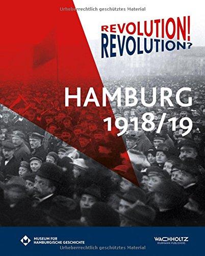 Revolution! Revolution? Hamburg 1918/19