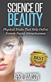 Science Of Beauty: Physical Traits That Help Define Female Facial Attractiveness
