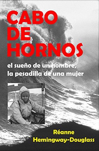 Cabo de Hornos: el sueño de un hombre, la pesadilla de una mujer