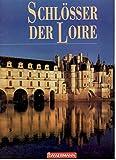 Schlösser der Loire - Milena Ercole Pozzoli