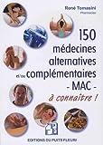150 médecines alternatives et complémentaires - MAC