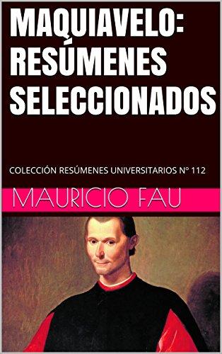 MAQUIAVELO: RESÚMENES SELECCIONADOS: COLECCIÓN RESÚMENES UNIVERSITARIOS Nº 112