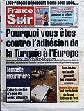 Telecharger Livres FRANCE SOIR du 18 12 2004 LES FRANCAIS DEPENSENT MOINS POUR NOEL POURQUOI VOUS ETES CONTRE L ADHESION DE LA TURQUIE A L EUROPE GENOCIDE ARMENIEN ISLAM IMMIGRATION DEMOGRAPHIE DROITS DE L HOMME STATUT DE LA FEMME LES RAISONS DE L HOSTILITE FRANCAISE SONT NOMBREUSES TEMPETE MEURTRIERE L ALERTE METEO N A PAS ETE ASSEZ EFFICACE SPECTACLES EN FAMILLE PENDANT LES VACANCES DIMANCHE A VINCENNES TOUT SUR LA FINALE DU GRAND NATIONAL DU TROT (PDF,EPUB,MOBI) gratuits en Francaise
