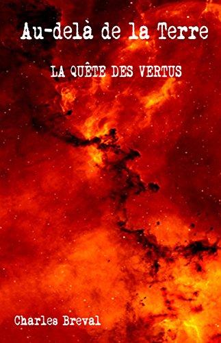 La quête des vertus (Au-delà de la Terre t. 2)