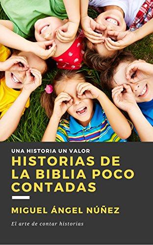 Historias de la Biblia poco contadas par Miguel Ángel Núñez