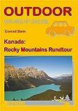 Kanada: Rocky Mountains Rundtour (Der Weg ist das Ziel, Band 67) - Conrad Stein
