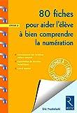 80 fiches pour aider l'élève à bien comprendre la numération : Cycle 2