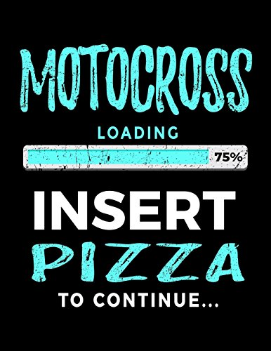 Motocross Loading 75% Insert Pizza To Continue: Blank Doodle & Drawing Sketchbook por Dartan Creations