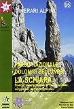 Parco nazionale Dolomiti bellunesi. La Schiara. Itinerari escursionistici a piedi e in mountain bike, con gli sci, palestre di roccia.