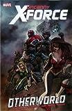 Uncanny X-Force - Vol. 5: Otherworld