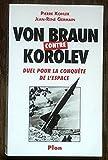 Von Braun contre Korolev - Duel pour la conquête de l'espace