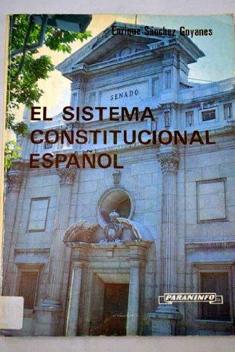 Sistema constitucional español por Goyanes Sanchez