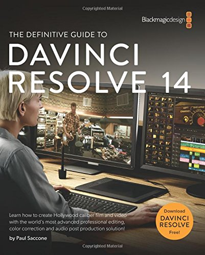 The Definitive Guide to DaVinci Resolve 14: Editing, Color and Audio (Blackmagic Design Learning Series) Dvr-software