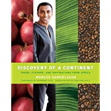 Discovery Of A Continent - Foods, Flavors, And Inspirations From Africa by Marcus Samuelsson (2007-08-01)